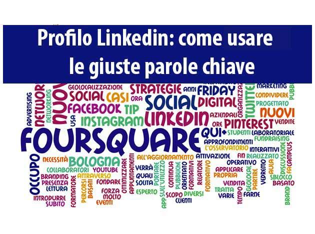 Profilo Linkedin: come usare le giuste parole chiave