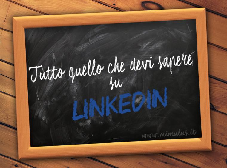 LinkedIn dalla A alla Z: tutto quello che devi sapere
