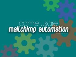 Come usare Mailchimp Automation