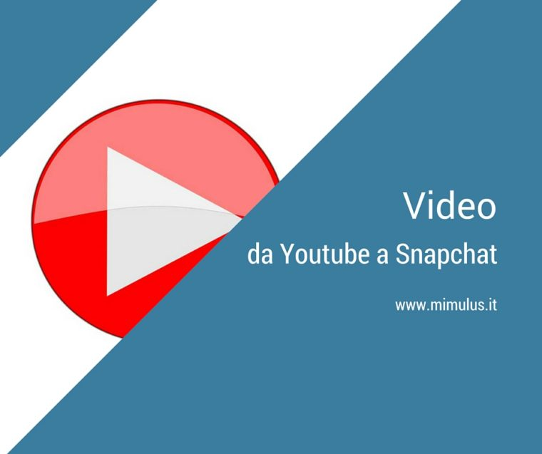 Video, da Youtube a Snapchat