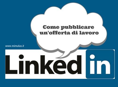 Come pubblicare un'offerta di lavoro su Linkedin