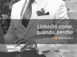 LinkedIn: 30 come, quando, perché + Bonus