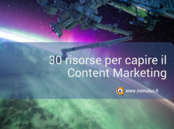 Content Marketing: 30 risorse per approfondire